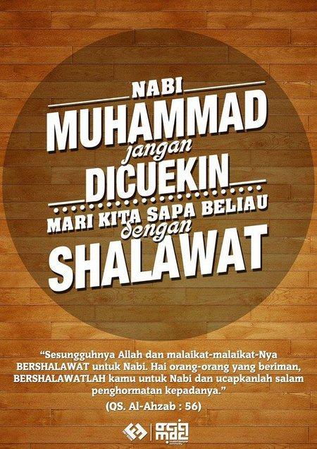 Nabi Muhammad jangan dicuekin. Mari kita sapa beliau dengan Shalawat.