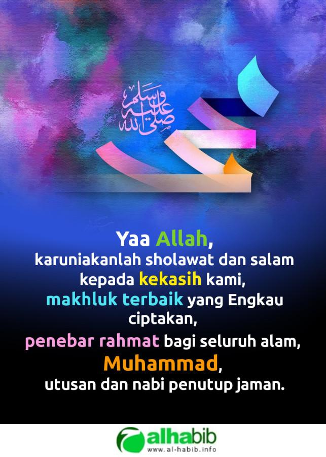 Mutiara Islam: Ya Allah, karuniakanlah sholawat dan salam kepada kekasih kami, makhluk terbaik yang Engkau ciptakan, penebar rahmat bagi seluruh alam, Nabi Muhammad, utusan dan nabi penutup jaman.
