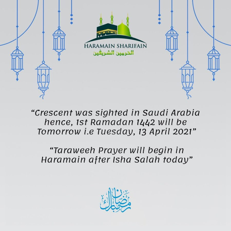 Saudi Arabia to begin 1 Ramadan 1442 AH on Tuesday, 13 April 2021 after the sighting of the crescent moon on Monday evening.